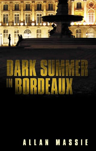 Dark Summer in Bordeaux By Allan Massie