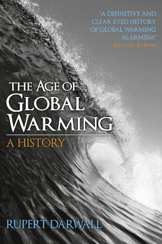 The Age of Global Warming: A History By Rupert Darwall