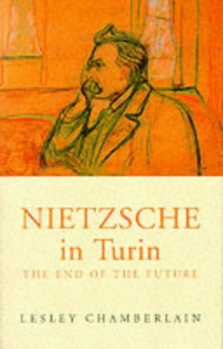 Nietzsche in Turin By Lesley Chamberlain