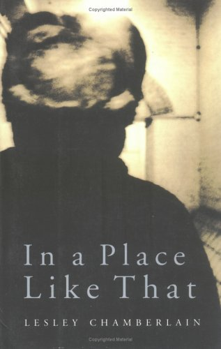 In a Place Like That By Lesley Chamberlain