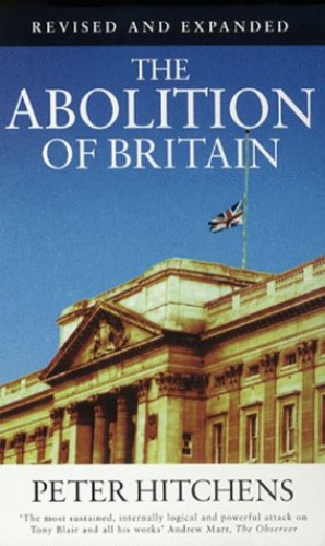 The Abolition of Britain by Peter Hitchens