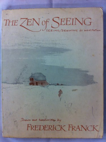 The Zen of Seeing by Frederick Franck