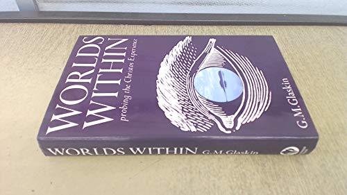 Worlds within By G.M. Glaskin
