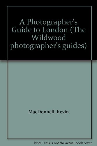 A Photographer's Guide to London By Kevin Macdonnell