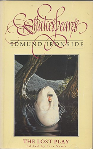 """Shakespeare's """"Edmund Ironside"""": The Lost Play By Edited by Eric Sams"""