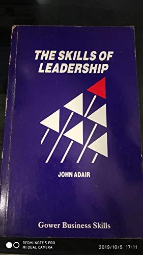 Skills of Leadership By John Adair