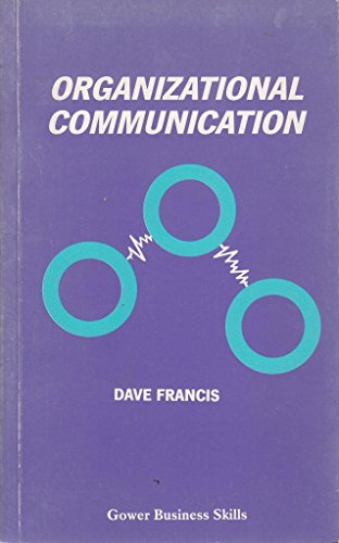 Organizational Communication by Dave Francis