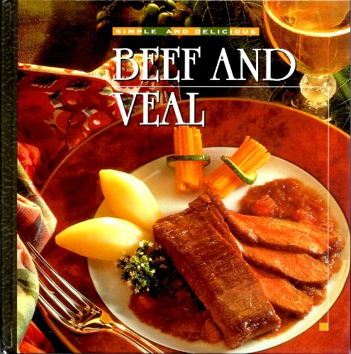 Beef and Veal By the editors of Time-Life Books