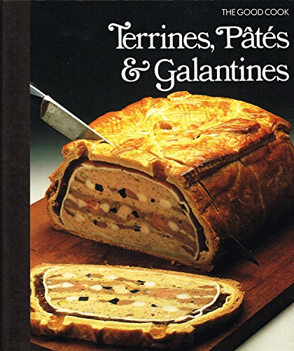 Terrines, Pates, Galantines by the editors of Time-Life Books