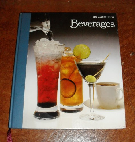 Beverages (Good Cook) By the editors of Time-Life Books