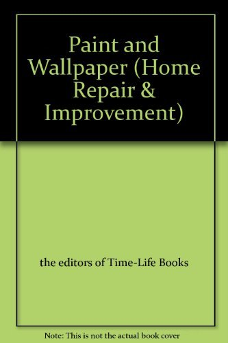 Paint and Wallpaper By the editors of Time-Life Books