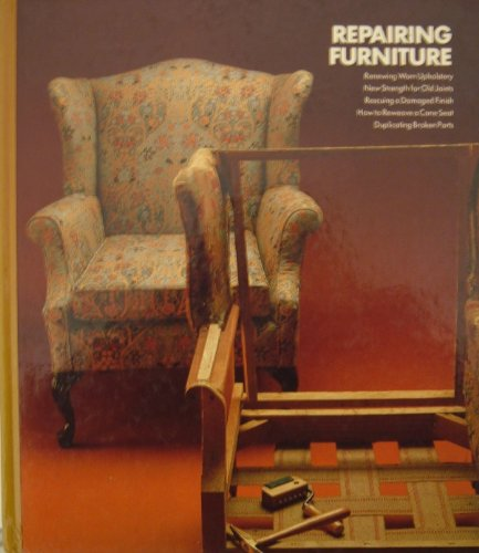 Repairing Furniture By the editors of Time-Life Books