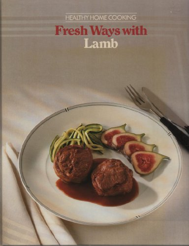 Fresh Ways with Lamb (Healthy Home Cooking)