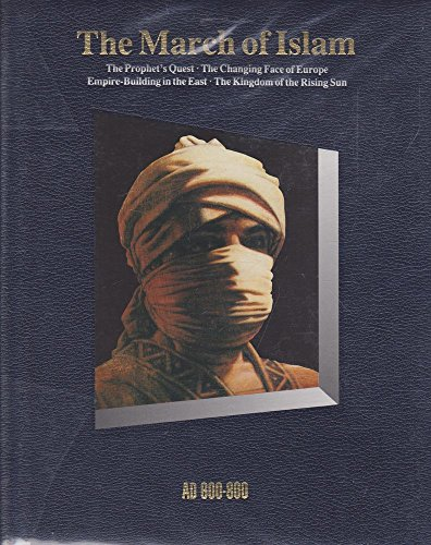 The March of Islam By the editors of Time-Life Books