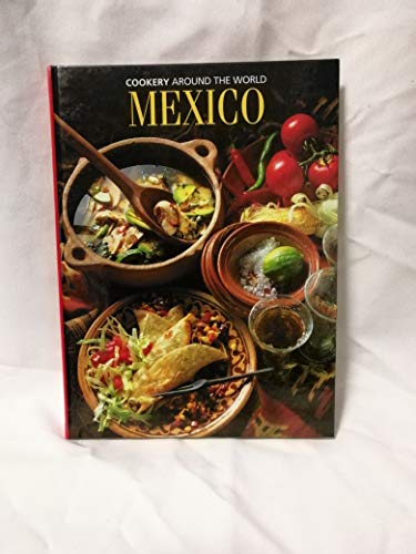 Mexico (Cookery Around the World) By Julia Fernandez