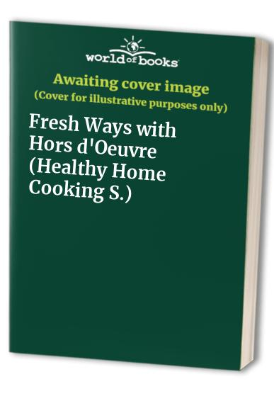 Fresh Ways with Hors d'Oeuvre by