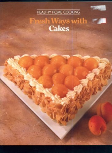 Fresh Ways with Cakes By Time-Life Books.