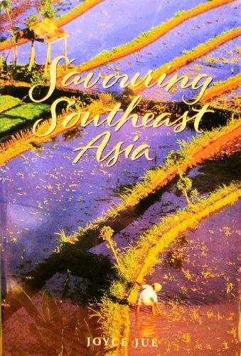 Savouring Southeast Asia by Joyce Jue