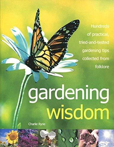 Gardening Wisdom By Charlie Ryrie