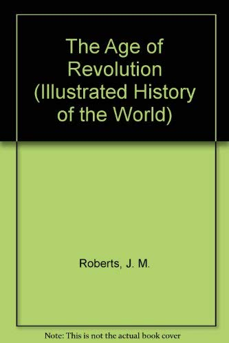 The Age of Revolution By J. M. Roberts