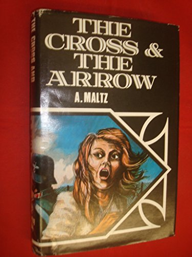 Cross and the Arrow By Albert Maltz