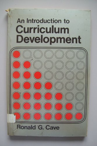 Introduction to Curriculum Development By Ronald George Cave