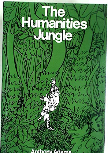 The Humanities Jungle By Anthony Adams