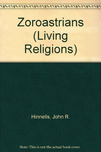 Zoroastrianism and the Parsis By Professor John R. Hinnells