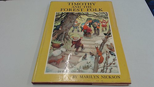 Timothy and the Forest Folk By Marilyn Nickson