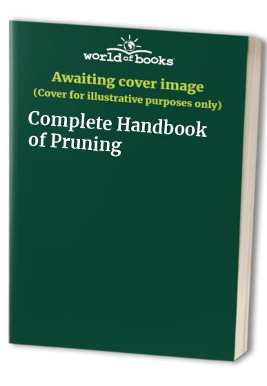 Complete Handbook of Pruning By Roger Grounds