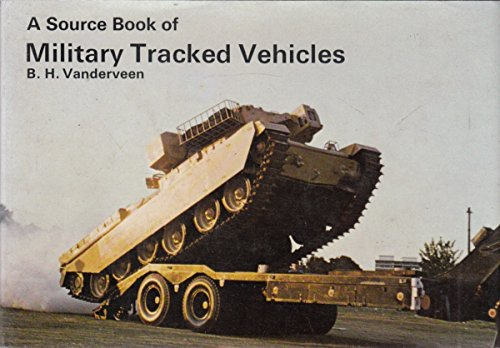 Source Book of Military Tracked Vehicles by Bart H. Vanderveen