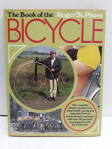 Book of the Bicycle By Roger St.Pierre