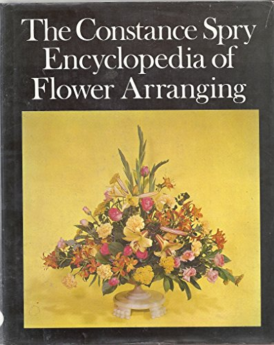 Encyclopaedia of Flower Arrangement By Constance Spry