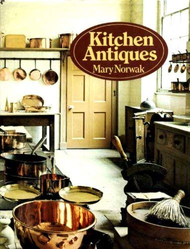 Kitchen Antiques By Mary Norwak