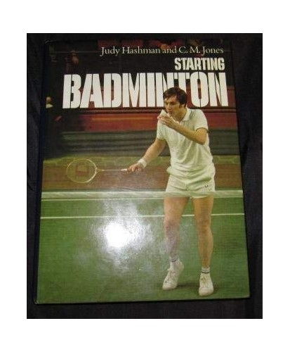 Starting Badminton By Judy Hashman