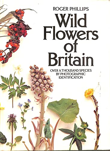 Wild Flowers of Britain By Roger Phillips