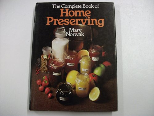 Complete Book of Home Preserving By Mary Norwak