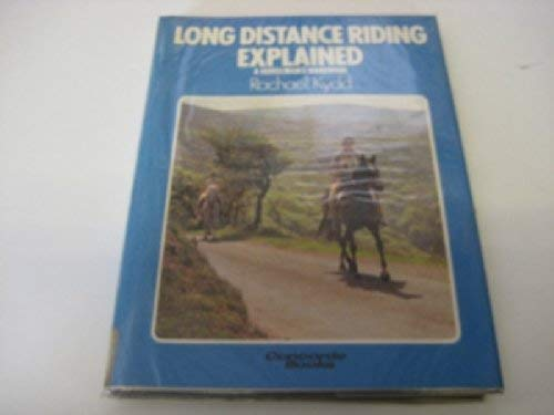 Long Distance Riding Explained By R. Kydd