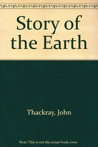 Story of the Earth By John Thackray