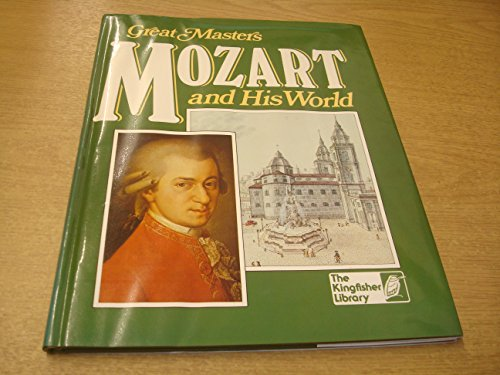 Mozart and His World By Alan Kendall