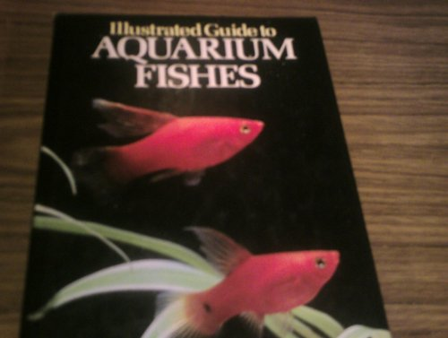 Illustrated Guide to Aquarium Fishes By Dick Mills