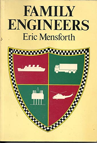 Family Engineers By Sir Eric Mensforth