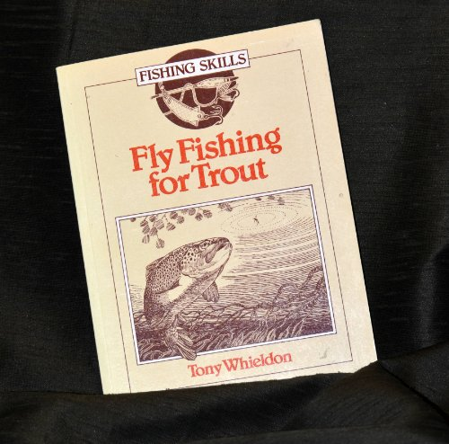 Fly Fishing for Trout By Tony Whieldon
