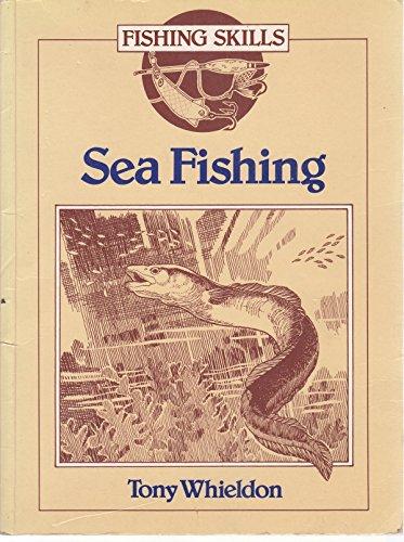 Sea Fishing (Fishing Skills) By Tony Whieldon