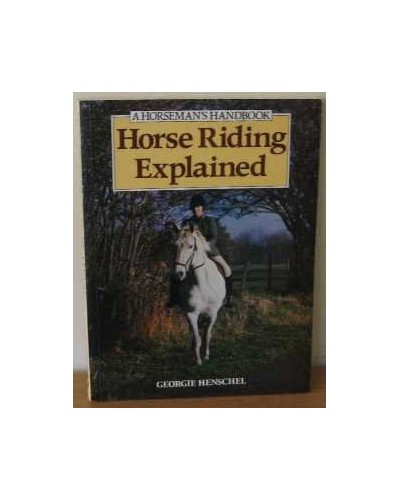 Horse Riding Explained By Georgie Henschel