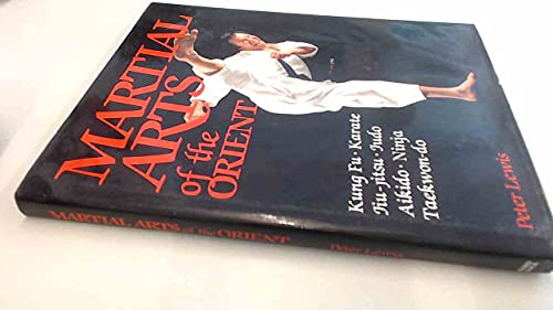 Martial Arts of the Orient By Peter Lewis
