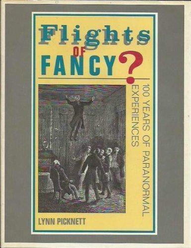 Flights of Fancy By Lynn Picknett