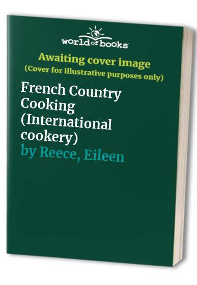 French Country Cooking By Eileen Reece