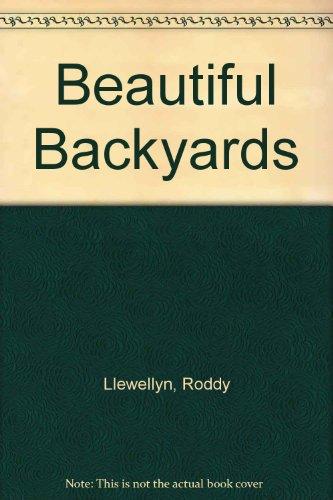 Beautiful Backyards By Roddy Llewellyn