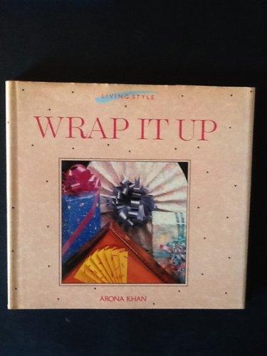 Wrap it Up By Arona Khan